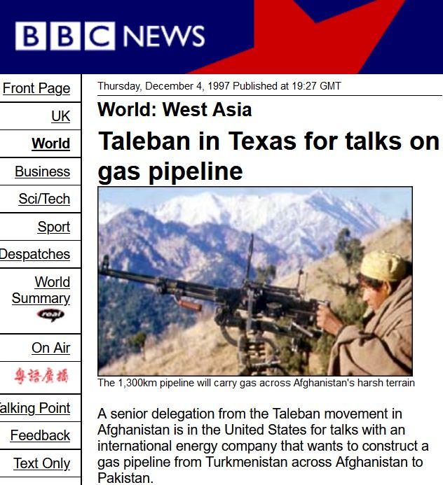 Berita BBC tahun 1997: Taliban datang ke Texas untuk membahas proyek pipa gas dari Turkmenistan, lewat Afghanistan, ke Pakistan.